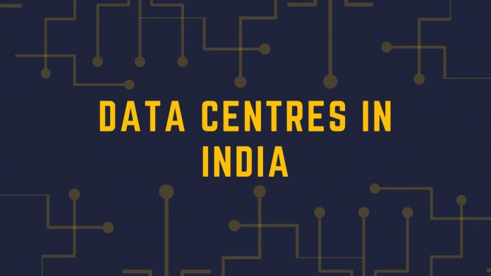 DATA CENTRES IN INDIA